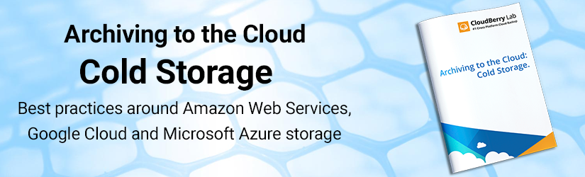 Archiving to the Cloud: Cold Storage