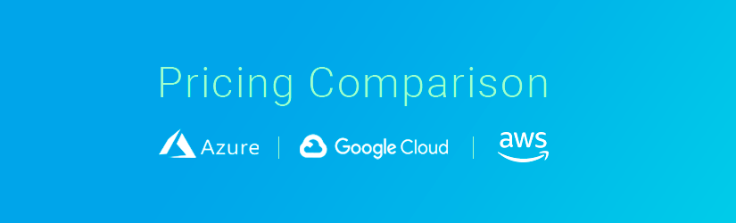 Amazon S3, MS Azure and Google Cloud Storage Pricing Comparison