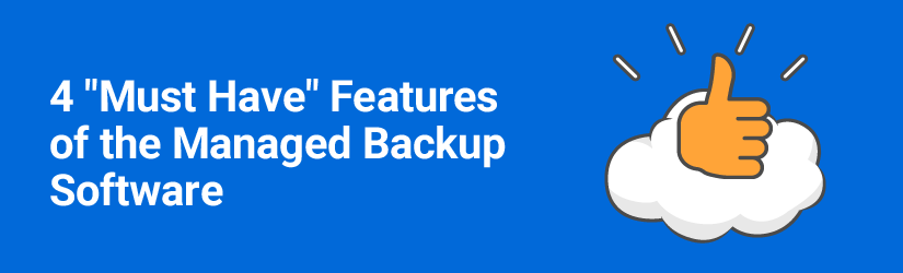Essential features of managed backup