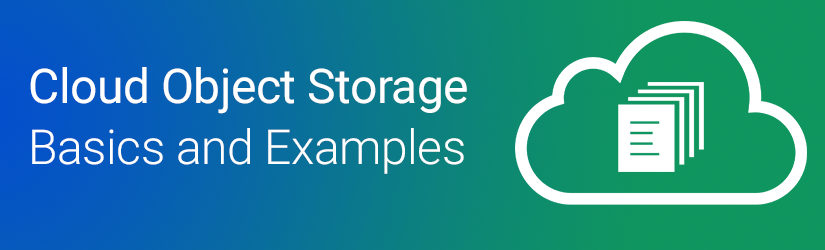 Cloud Object Storage. Basics and Examples