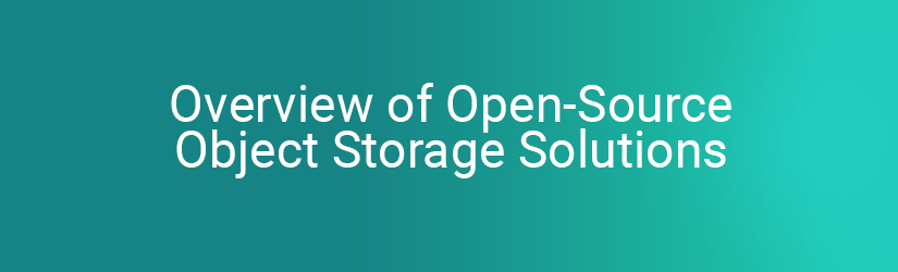 overview of open source object storage solutions