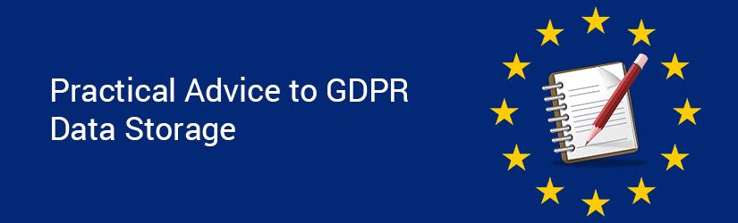 Practical advice on GDPR compliant data storage