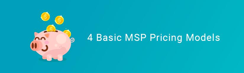 4 Basic MSP Pricing Models