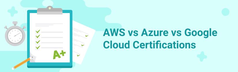 Top cloud certifications: AWS, Azure, Google