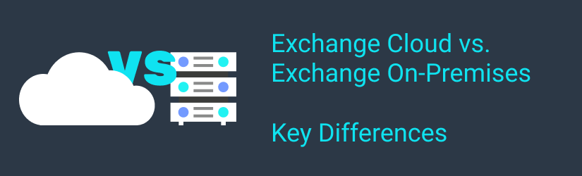Exchange Cloud vs. On-Premise