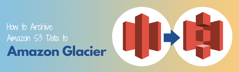 how-to-archive-s3-to-glacier-cover