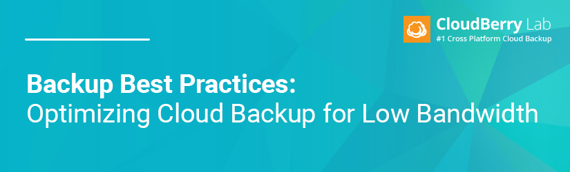 Backup with Low Bandwidth