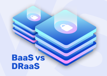 BaaS vs DRaaS