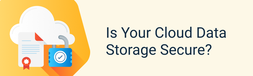 Is Your Cloud Data Storage Secure?