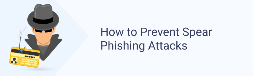 How to Prevent Spear Phishing Attacks