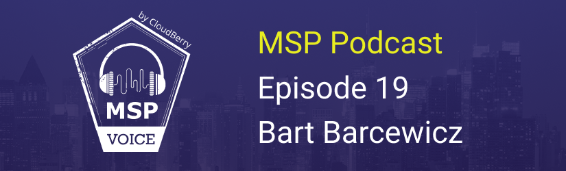 MSP Voice Episode 19 with Bart Barcewicz
