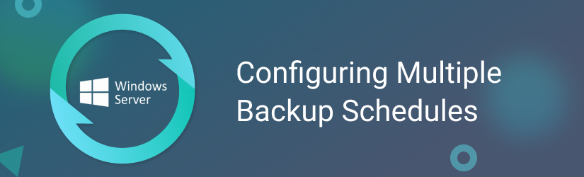 Windows Server Backup Multiple Schedules