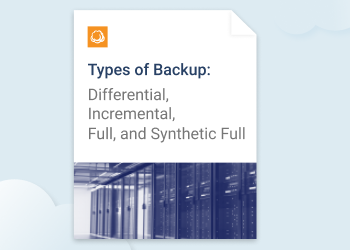 Types of Backup: Differential, Incremental, Full, and Synthetic Full