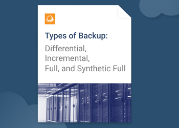 Whitepaper | Types of Backup: Differential, Incremental, Full, etc. | CloudBerry Lab