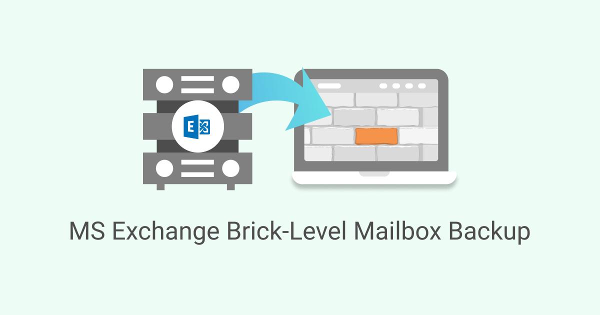 MS Exchange Brick-Level Mailbox Backup