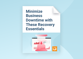 Minimize Business Downtime with These Recovery Essentials