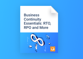 Business Continuity Essentials: RTO, RPO and More