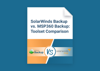 SolarWinds Backup vs. MSP360 Backup: Toolset Comparison