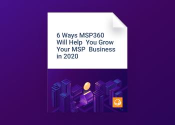 6 ways msp360 will grow your msp business