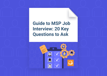 Guide to MSP Job Interview- 20 Key Questions to Ask